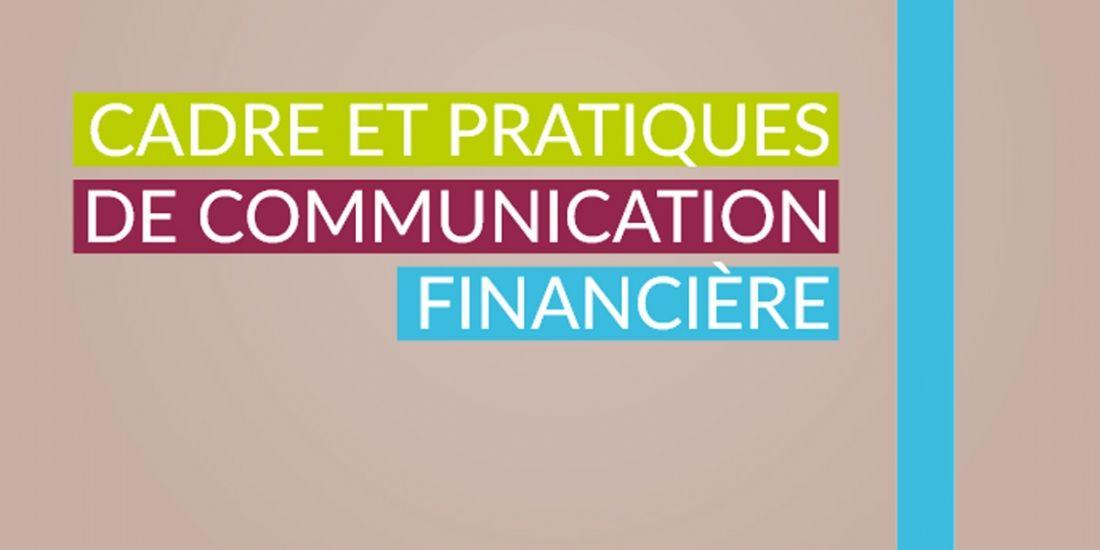L'édition 2017 du guide 'Cadre et pratiques de communication financière' est sortie